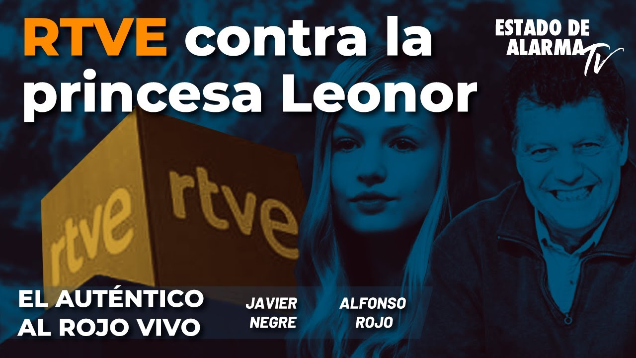 En Directo El Auténtico Al Rojo Vivo: RTVE contra la Princesa Leonor, Javier Negre y Alfonso Rojo