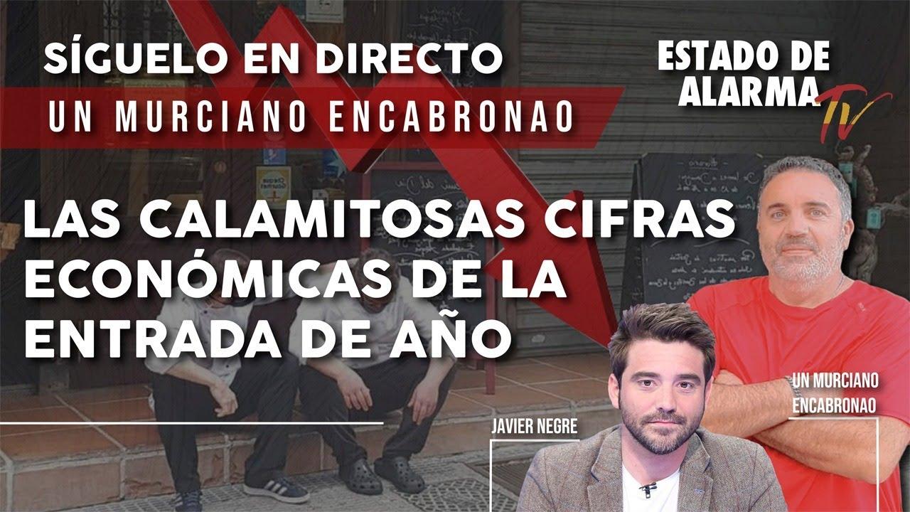 EN DIRECTO MURCIANO ENCABRONAO: LAS CALAMITOSAS CIFRAS ECONÓMICAS DE LA ENTRADA DEL AÑO