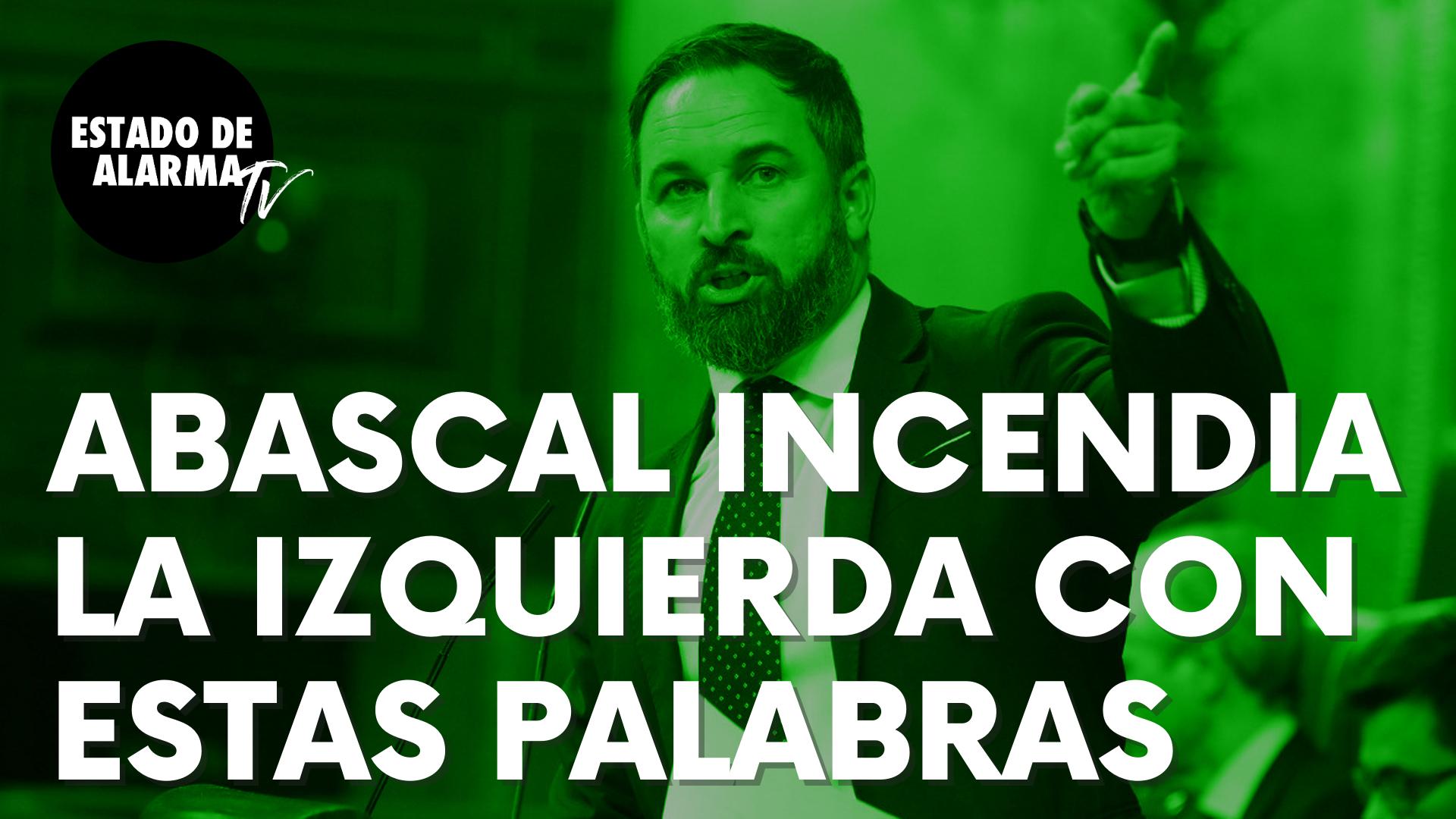 """Las contundentes palabras de Santiago Abascal que incendian a la izquierda: """"Necesita de la violencia"""""""