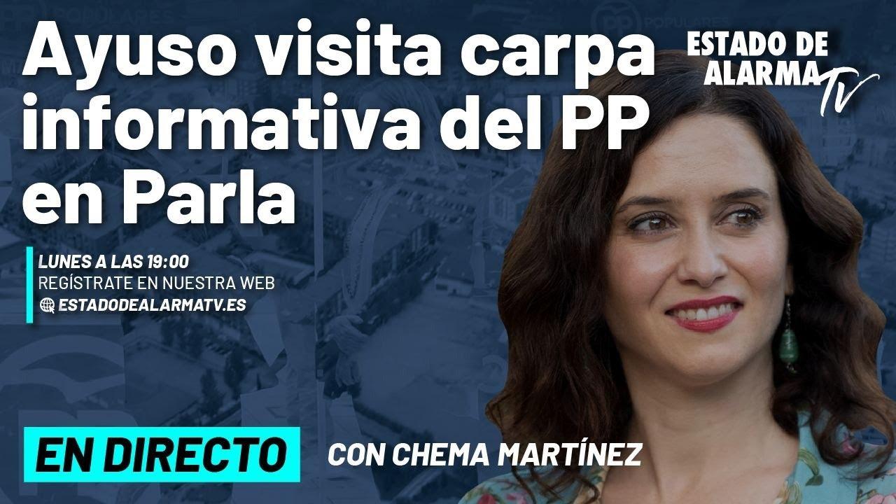 DIRECTO | Ayuso visita carpa informativa del PP en Parla
