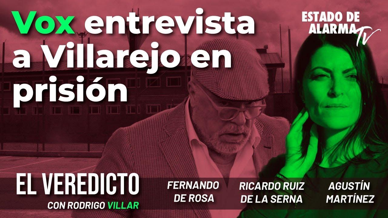 El Veredicto con Rodrigo Villar. Vox entrevista a Villarejo en prisión