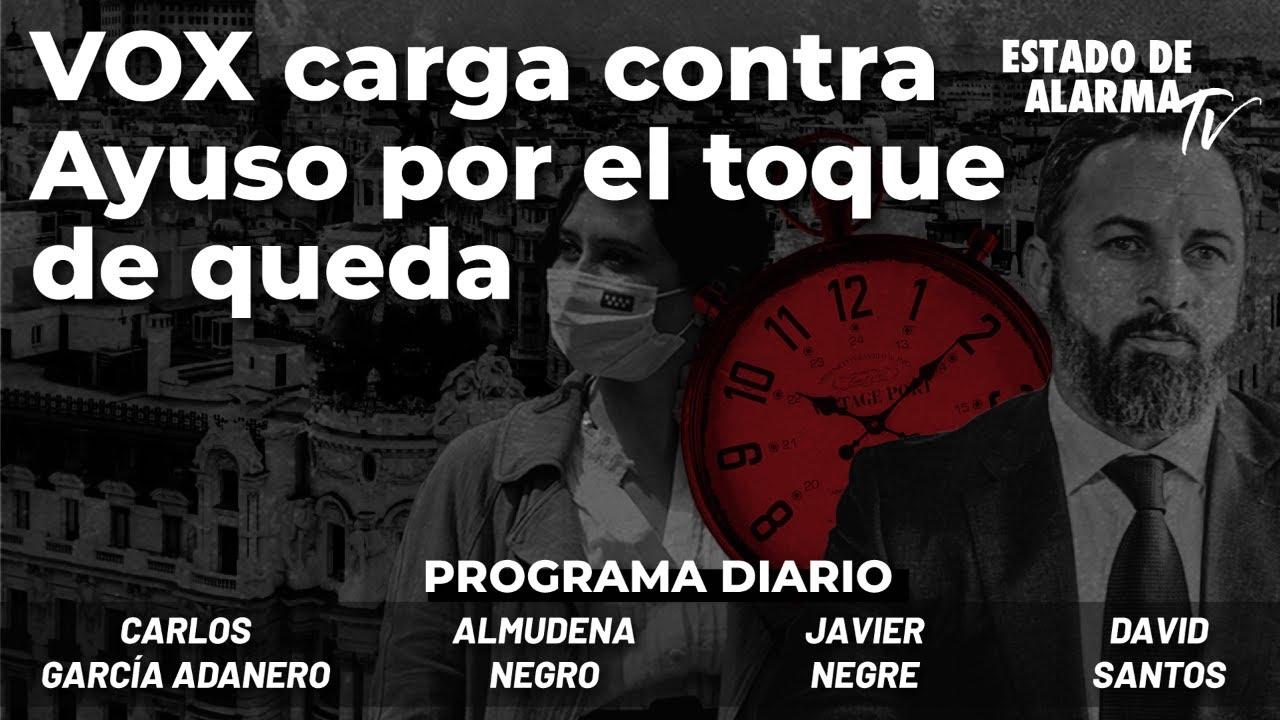 VOX carga contra Ayuso por el toque de queda; Directo con Negre, A. Negro, Gcía. Adanero, D. Santos