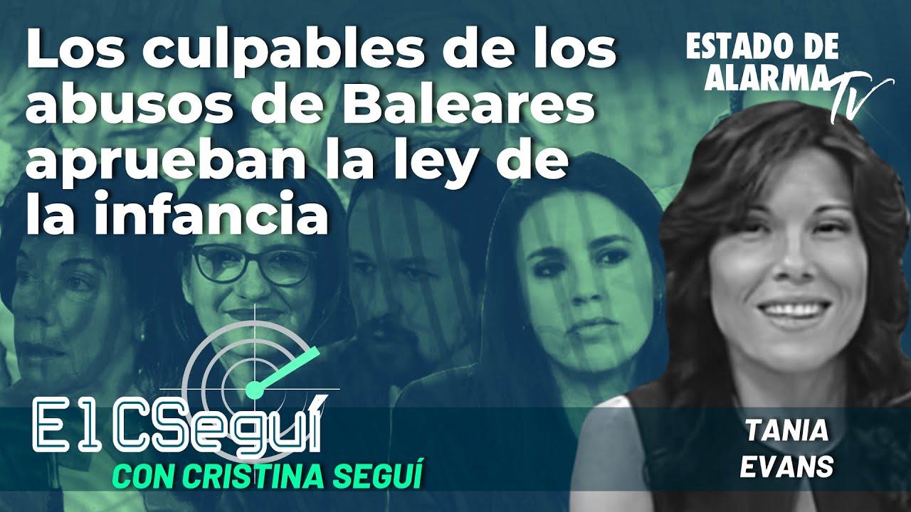 El CSEGUÍ: Los culpables de los abusos en Baleares aprueban la Ley de Infancia, con Cristina Seguí