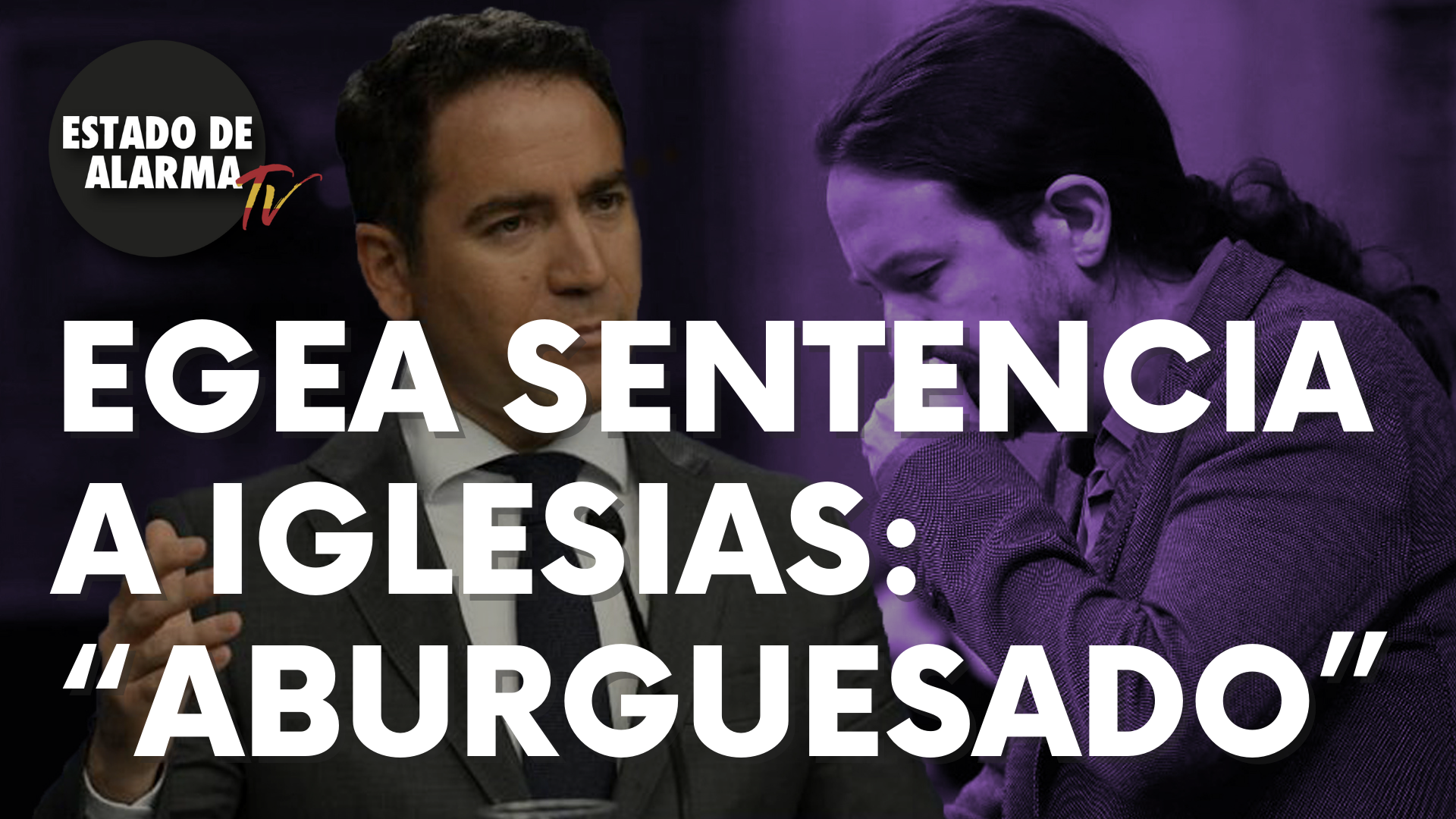 """Egea sentencia a Iglesias: """"Antisistema aburguesado"""""""