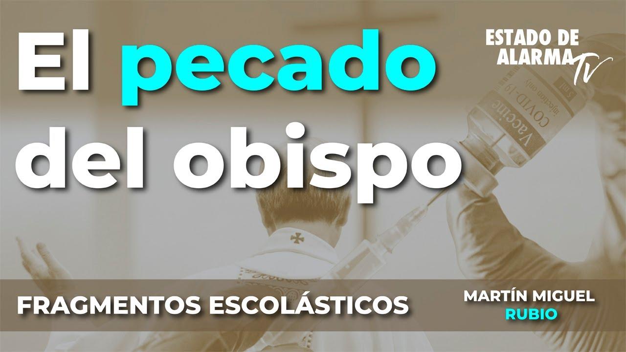 Fragmentos Escolásticos con Martín Miguel Rubio, El pecado del obispo
