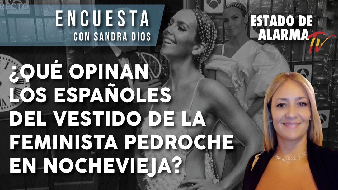 ENCUESTA ¿Qué OPINAN los ESPAÑOLES del VESTIDO de la FEMINISTA PEDROCHE en NOCHEVIEJA- Sandra Dios