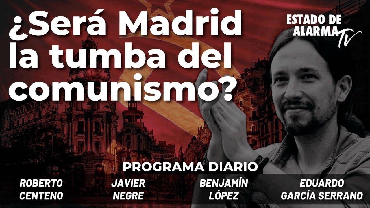 ¿Será Madrid la tumba del comunismo? Directo con Negre, Centeno, García Serrano, Benjamín López