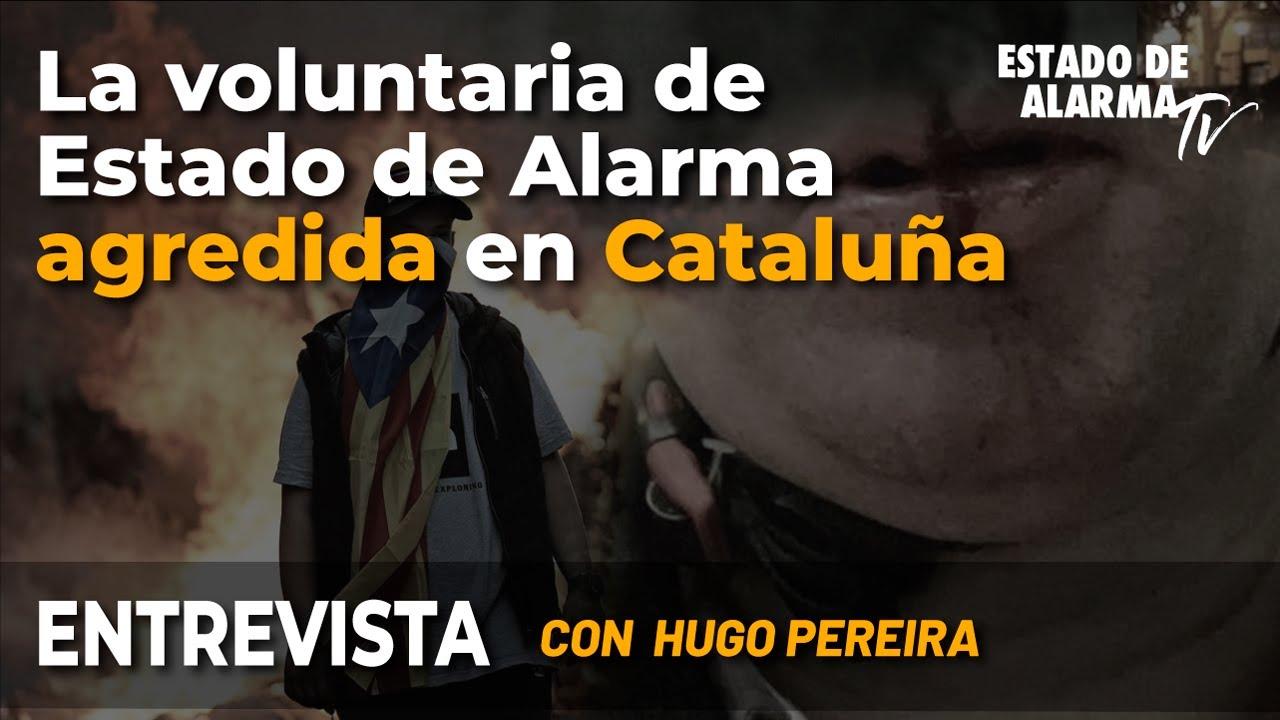 En Directo Entrevista con Hugo Pereira, La voluntaria de Estado de Alarma agredida en Cataluña