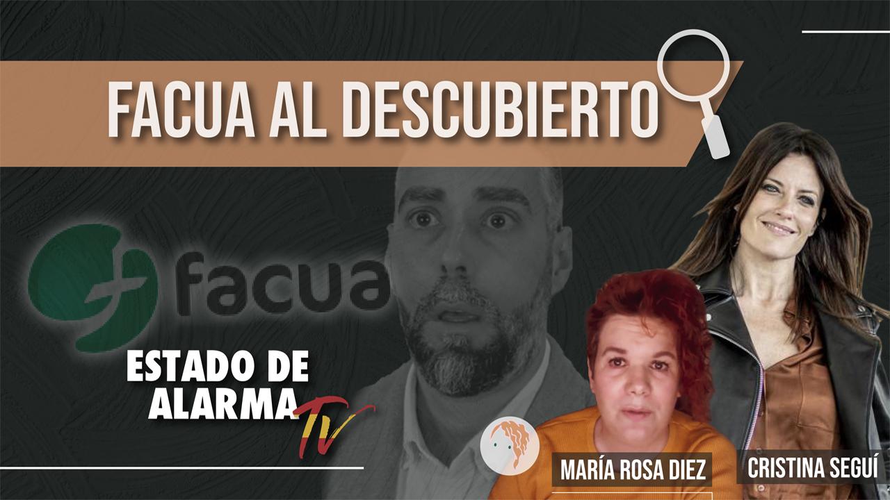 FACUA al DESCUBIERTO: María Rosa Díez y Cristina Seguí