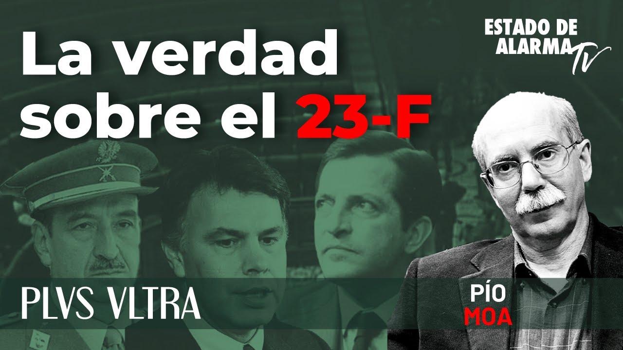 Plvs Ultra con Pío Moa: La verdad sobre el 23-F