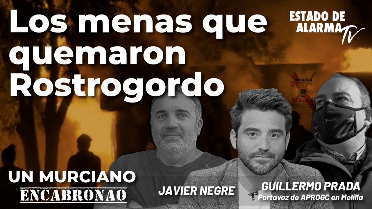 Un Murciano Encabronao: Los menas que quemaron Rostrogordo, Directo con Negre y Prada