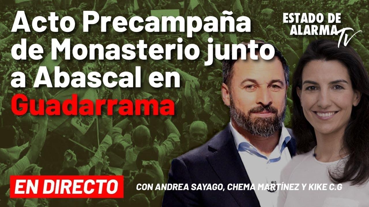 DIRECTO | Acto de precampaña de Vox con Rocío Monasterio y Santiago Abascal en Guadarrama