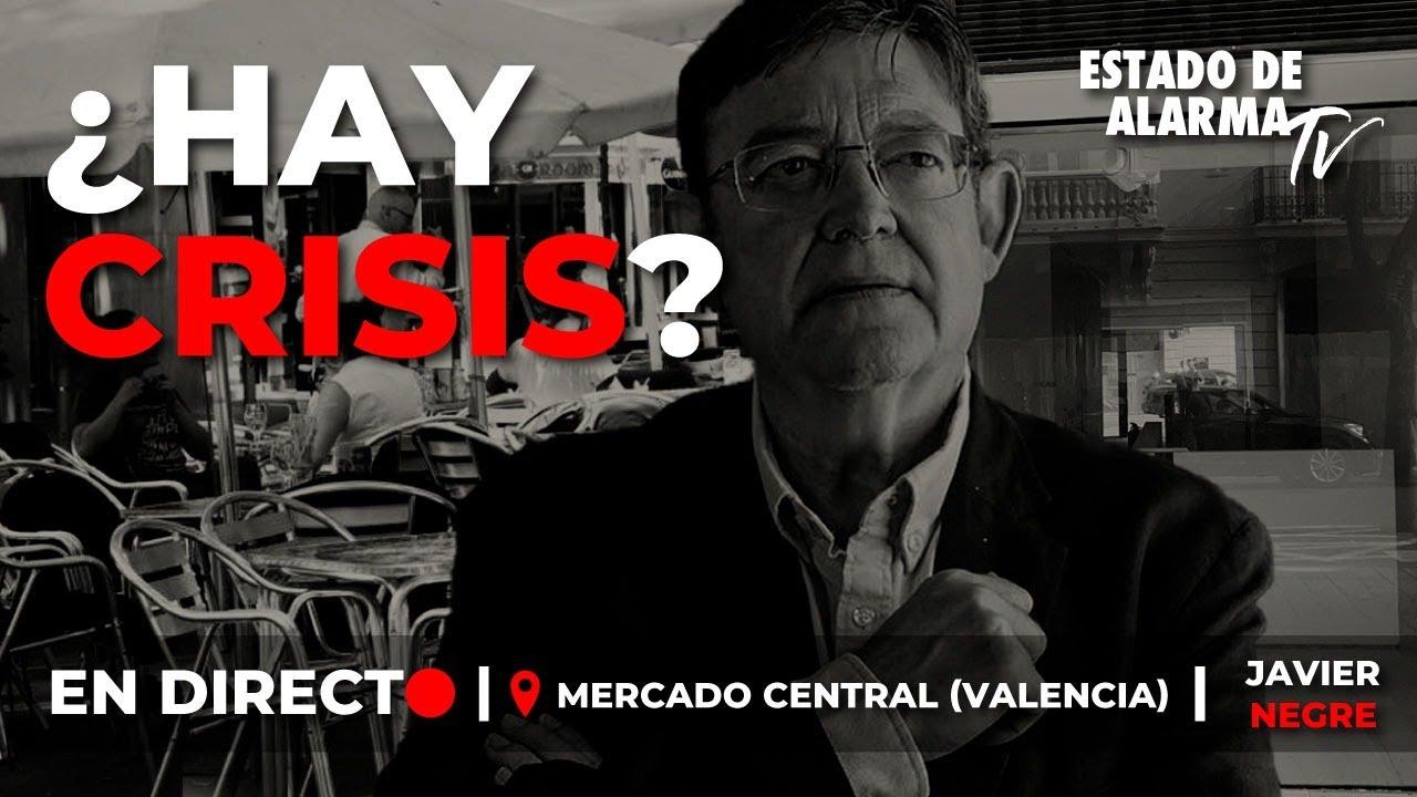 Directo Negre desde el Mercado central de Valencia. ¿Hay crisis?