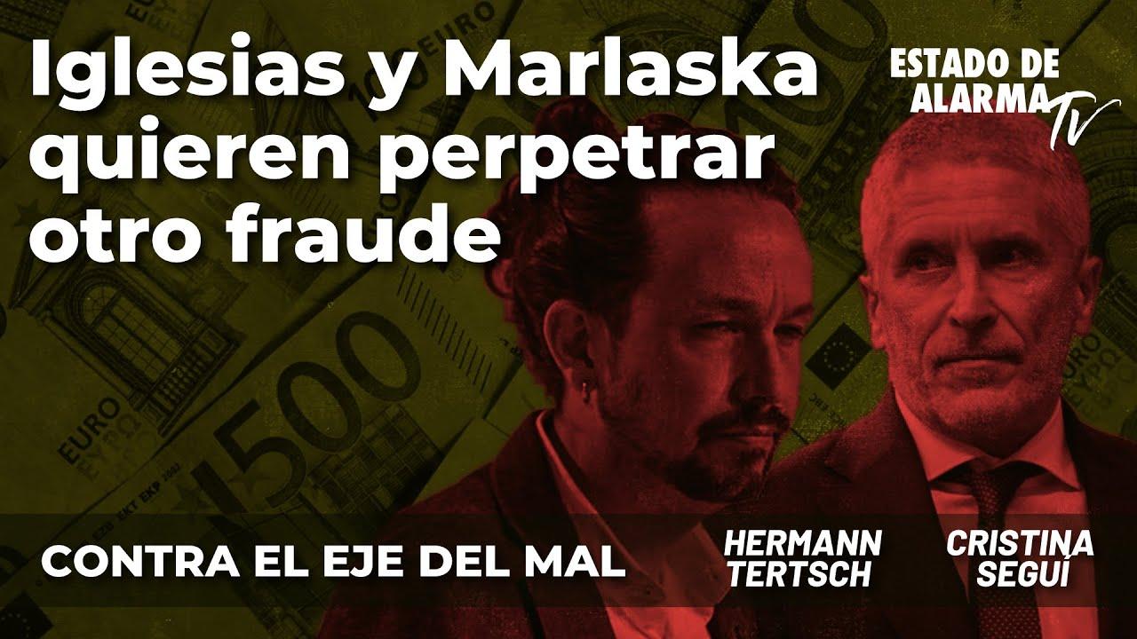 Contra el Eje del Mal: Iglesias y Marlaska quieren perpretar otro fraude; con Hermann Tertsch, Seguí