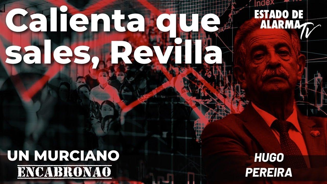 En Directo un Murciano Encabronao: Calienta que sales, Revilla; con Hugo Pereira