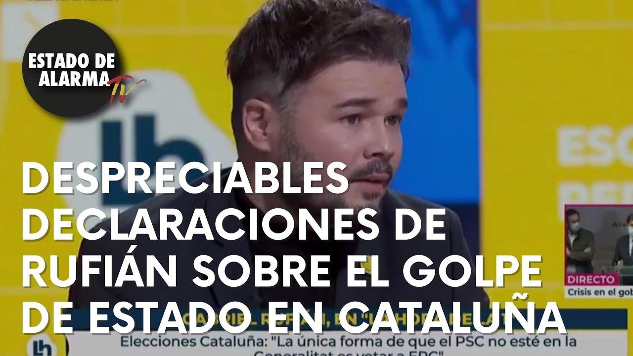 Despreciables declaraciones de Rufián sobre el golpe de Estado en Cataluña