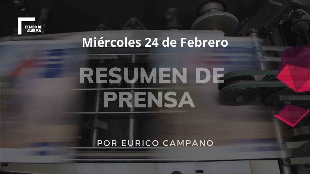 Portadas de prensa Miércoles 24 de Febrero por Eurico Campano