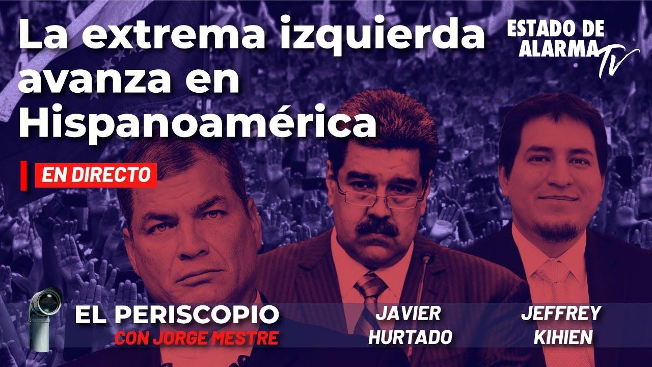 En Directo El Periscopio: La extrema izquierda avanza en Hispanoamérica, con Jorge Mestre