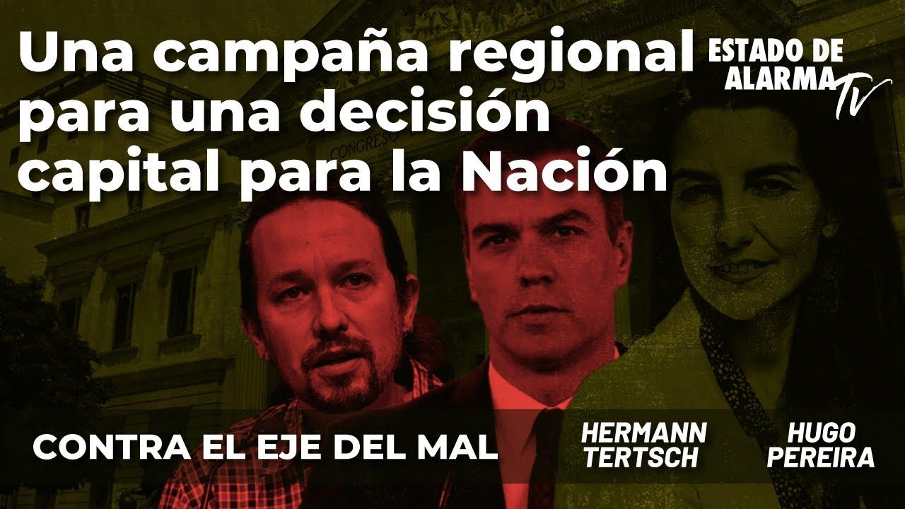 Contra el Eje del Mal Una campaña regional para una decisión capital para la nación; Hermann Tertsch