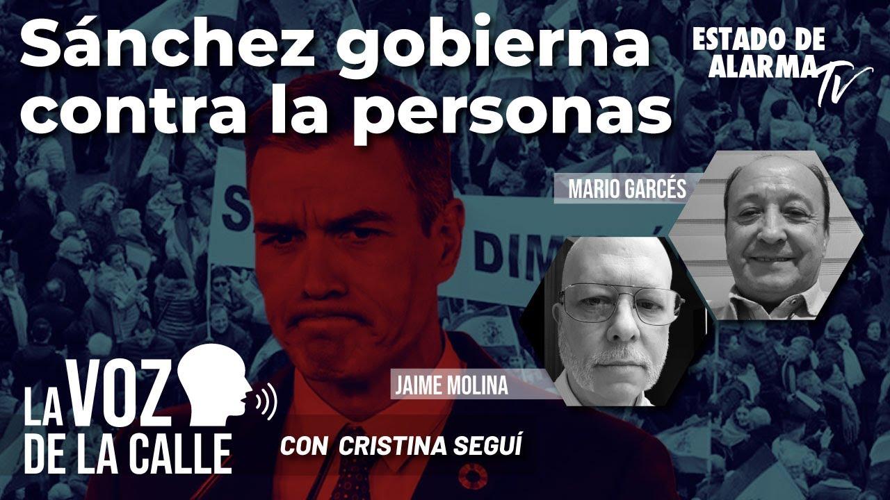 La Voz de la Calle: Sánchez gobierna contra las personas. Con Cristina Seguí