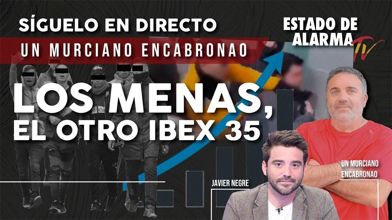 En DIRECTO: MURCIANO ENCABRONAO. Los MENAS, el OTRO IBEX 35