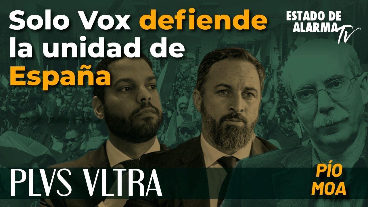 Plvs Vltra con Pío Moa: Solo VOX defiende la unidad de España