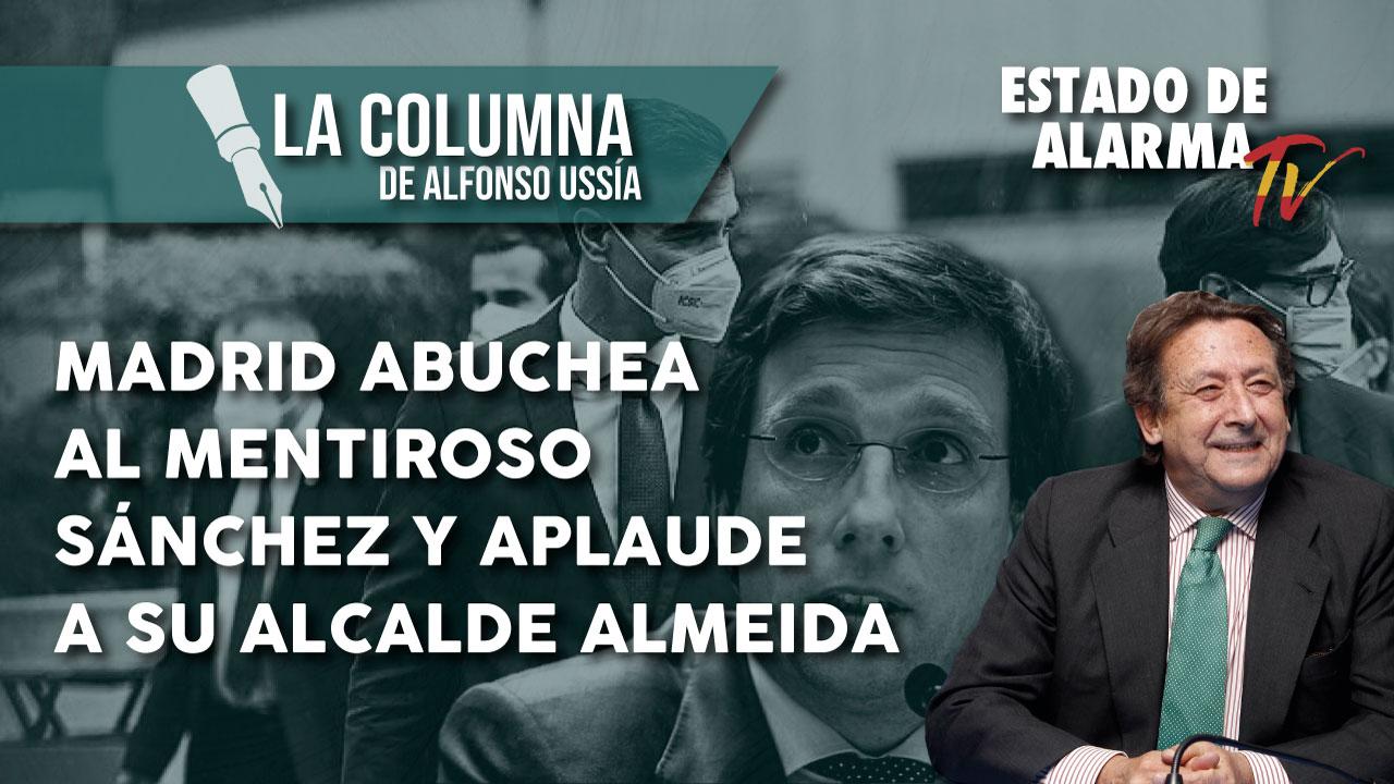 Madrid abuchea al mentiroso Sánchez y aplaude a su alcalde Almeida
