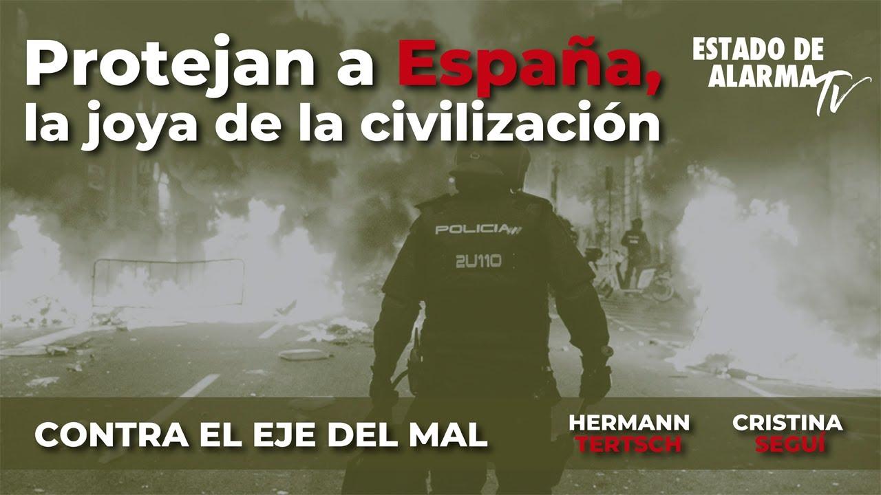 Contra el Eje del Mal: Protejan a España, la joya de la civilización. Hermann Tertsch, C. Seguí