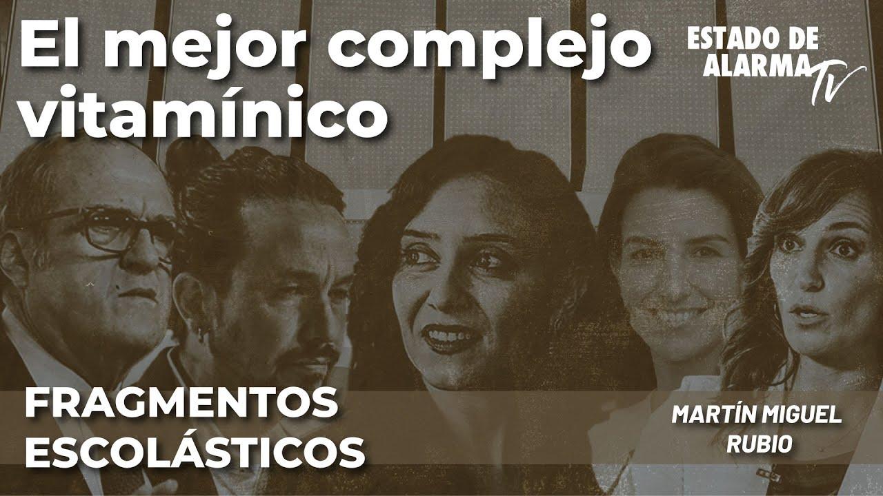 Fragmentos Escolásticos con Martín Miguel Rubio: El mejor complejo vitamínico