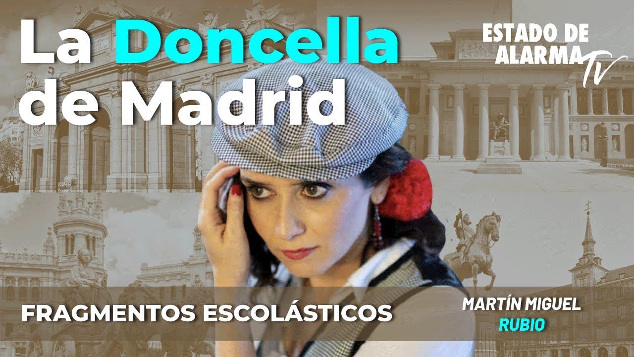 Fragmentos Escolásticos con Martín Miguel Rubio: La Doncella de Madrid