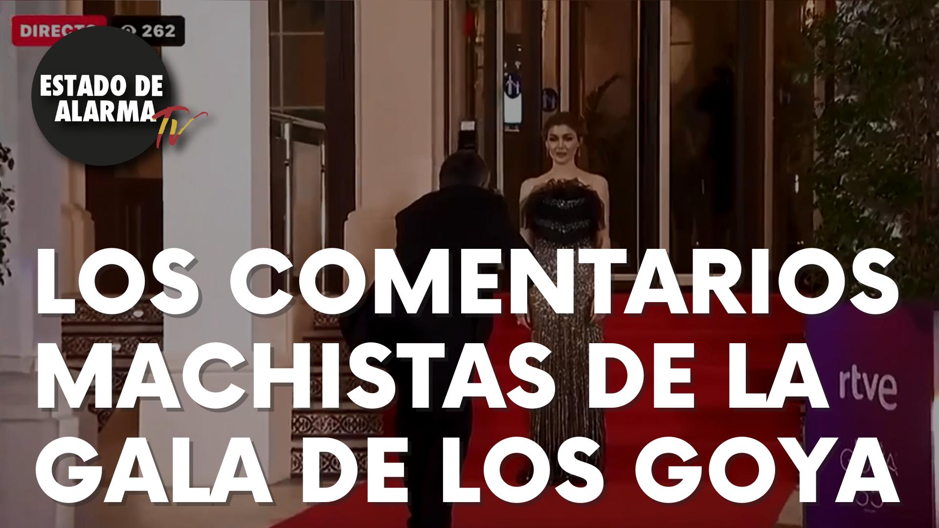 """Lamentables comentarios machistas en la Gala de los Goya: """"Está buena"""""""