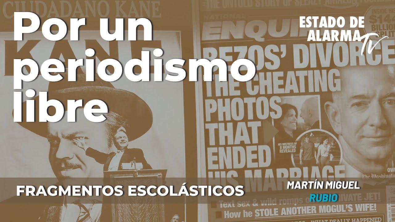Fragmentos Escolásticos con Martín Miguel Rubio: Por un periodismo libre