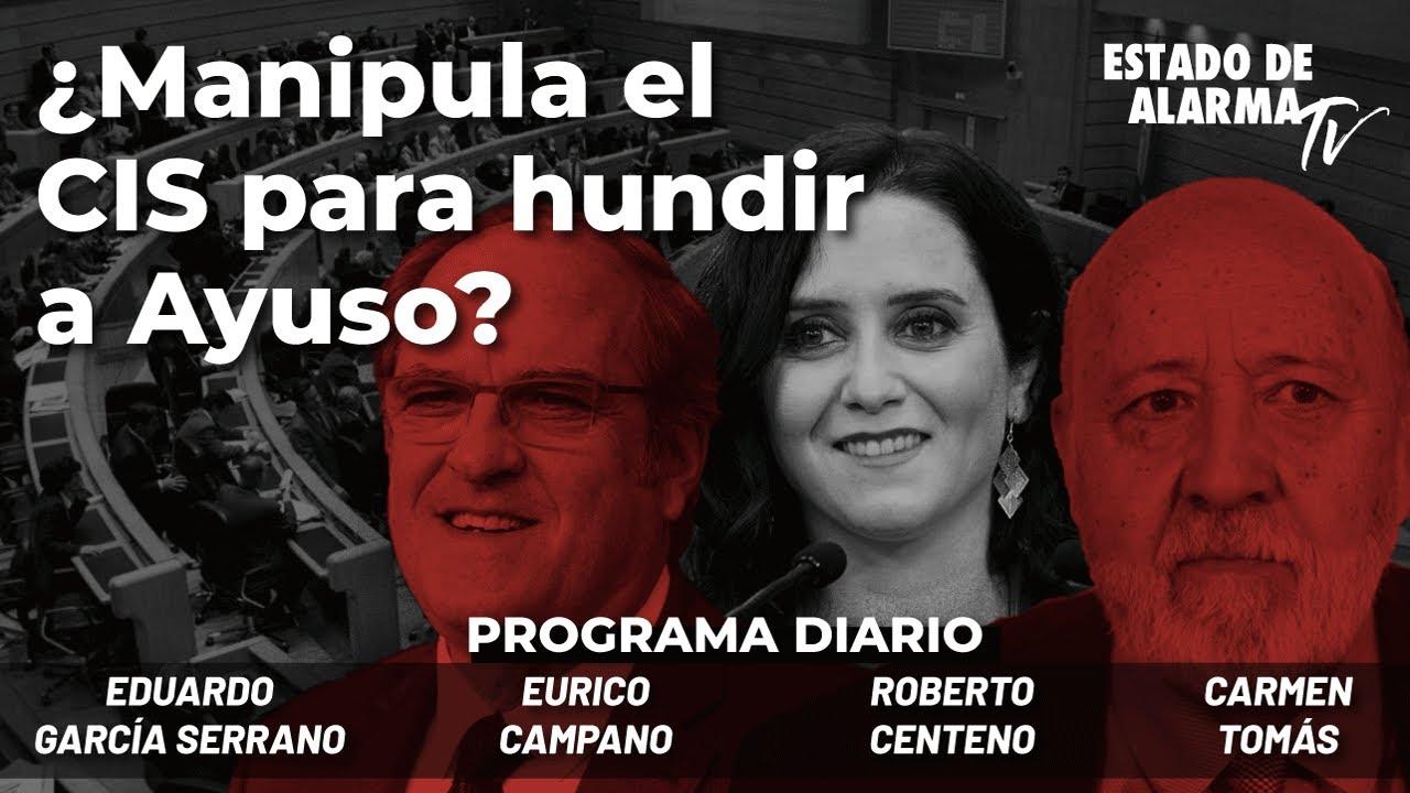 ¿Manipula el CIS para hundir a Ayuso? Directo con Campano, García Serrano, Centeno y Carmen Tomás