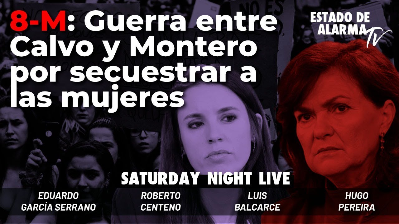 Saturday Night Live: 8-M: Guerra entre Calvo y Montero por secuestrar a las mujeres, L Balcarce