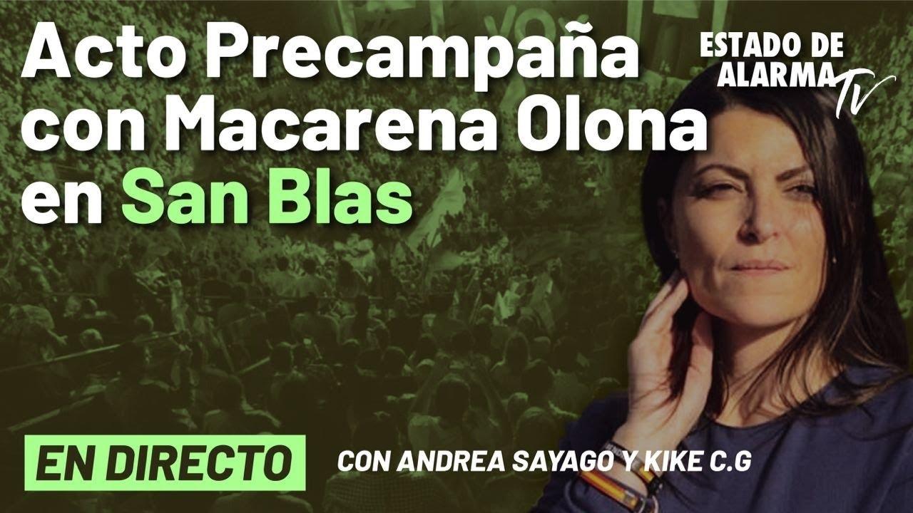 DIRECTO | Acto de precampaña de Vox con Macarena Olona en San Blas