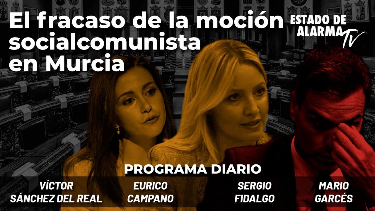 El fracaso de la moción socialcomunista en Murcia. Directo con Sánchez del Real, Fidalgo y Garcés.