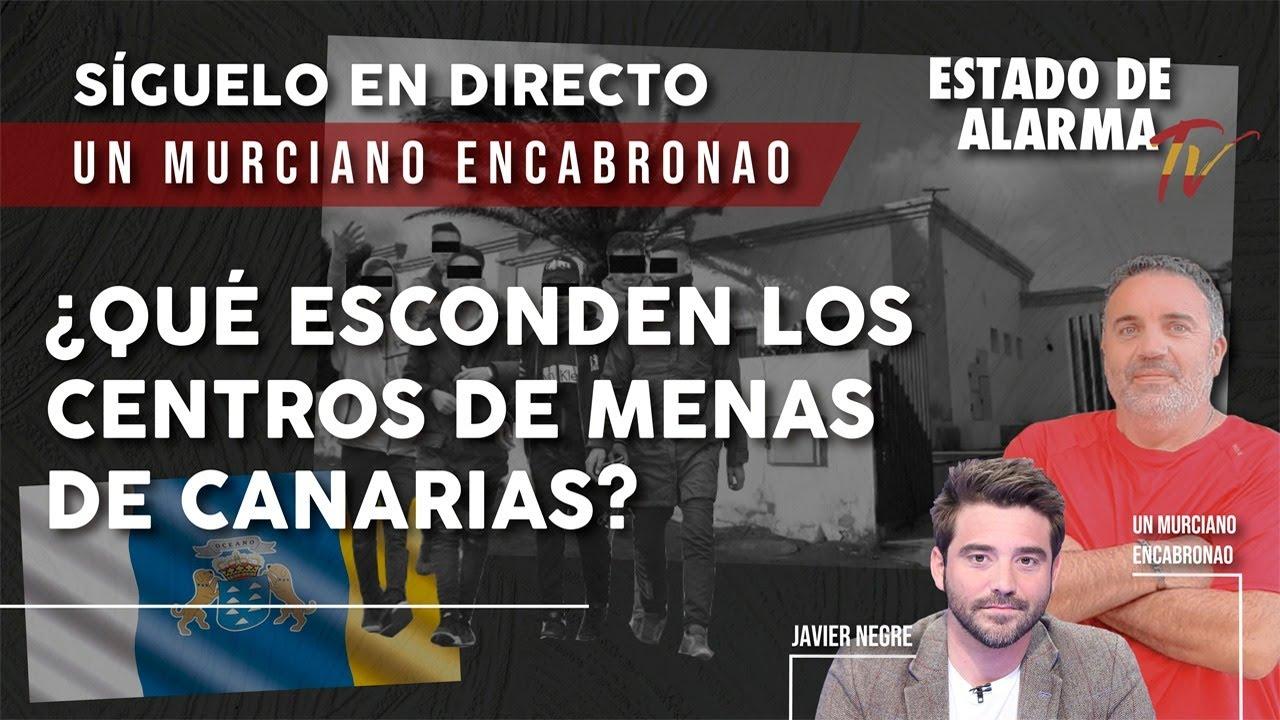 ¿Qué ESCONDEN los CENTROS de MENAS de CANARIAS? Un Murciano Encabronao EN DIRECTO