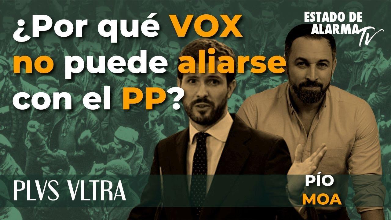 PLVS VLTRA con Pío Moa   ¿Por qué VOX no puede aliarse con el PP