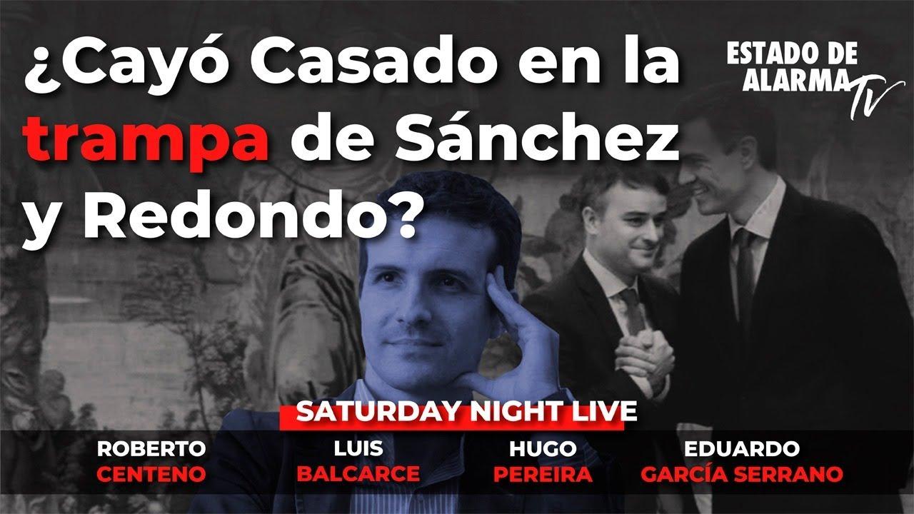 Saturday Night Live: ¿Cayó Casado en la trampa de Sánchez y Redondo? Directo con Luis Balcarce