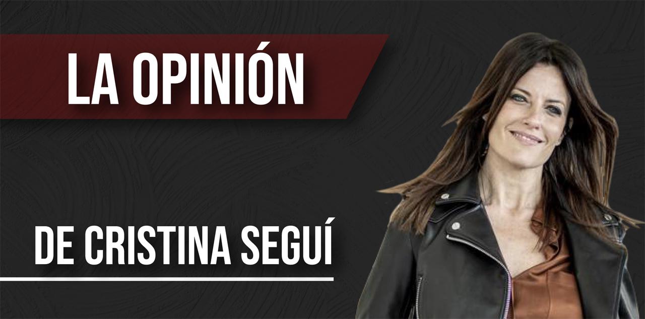 La Opinión de Cristina Seguí