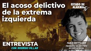 Entrevista a Pablo Hertfelder. El acoso delictivo de la extrema izquierda. Con Rodrigo Villar