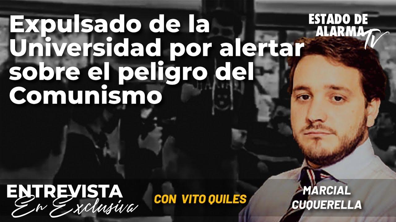 Entrevista a Marcial Cuquerella, expulsado de la Universidad por alertar sobre el Comunismo