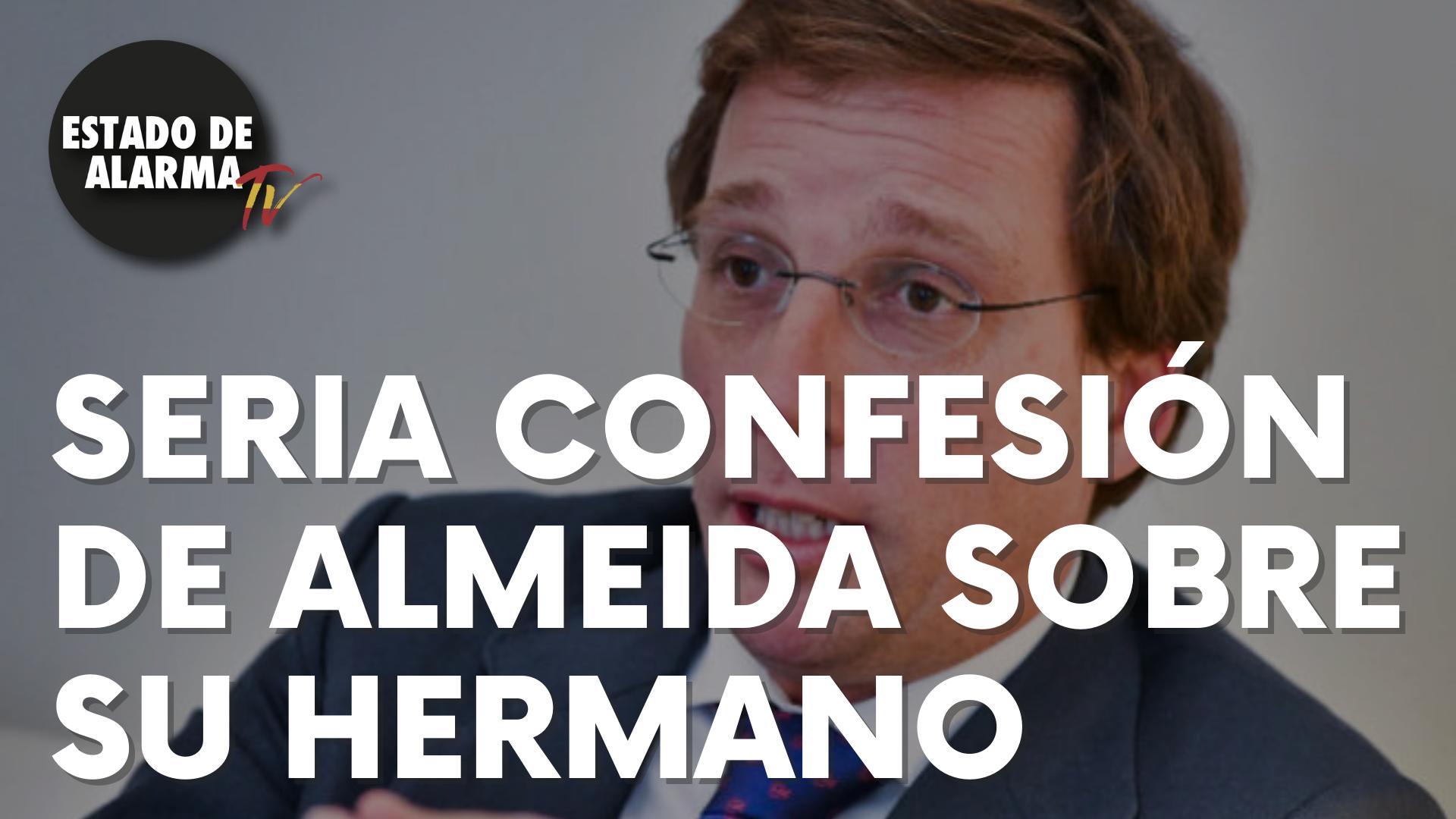 La seria confesión de Almeida sobre su hermano