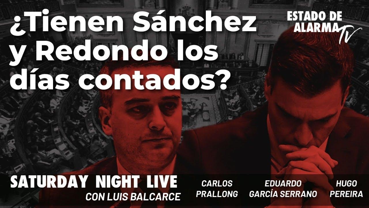 ¿Tienen Sánchez y Redondo los días contados? Con Luis Balcarce, Gcía. Serrano, Pereira y Prallong