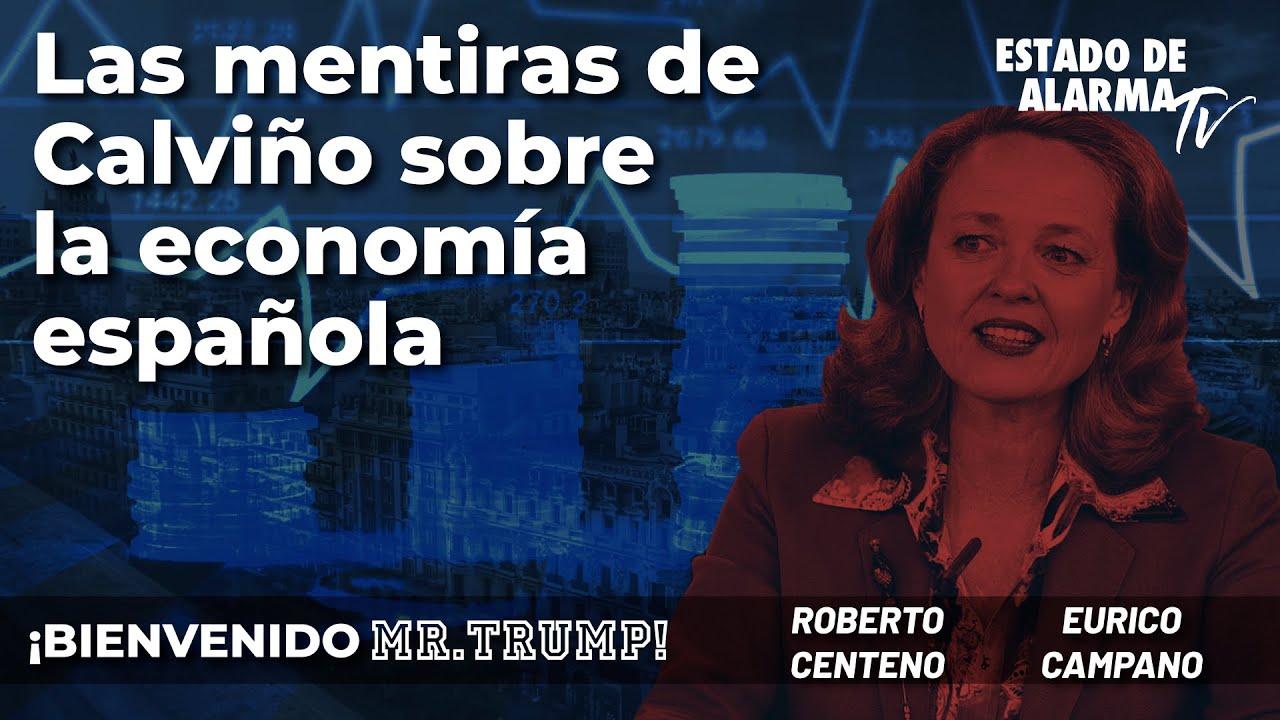 Bienvenido Mr. Trump: Las mentiras de Calviño sobre la economía española; con R.Centeno y Campano
