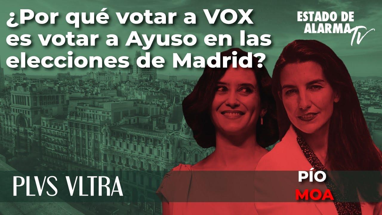 Plus Ultra con Pío Moa: ¿Por qué votar a VOX es votar a Ayuso en las elecciones de Madrid?