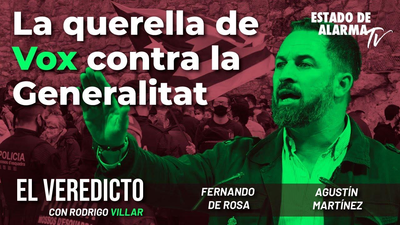 El Veredicto con Rodrigo Villar: La querella de VOX contra la Generalitat, Fernando de Rosa