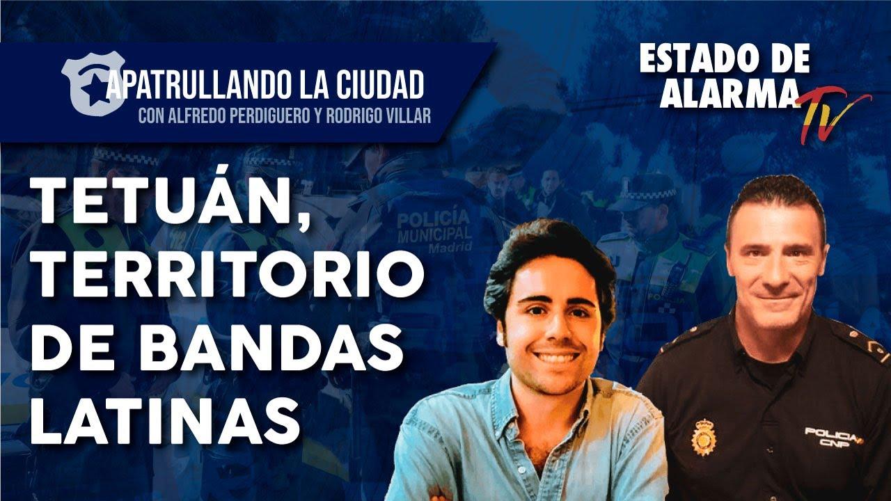 TETUÁN: Territorio de BANDAS LATINAS, Apatrullando la ciudad con Rodrigo Villar y Alfredo Perdiguero