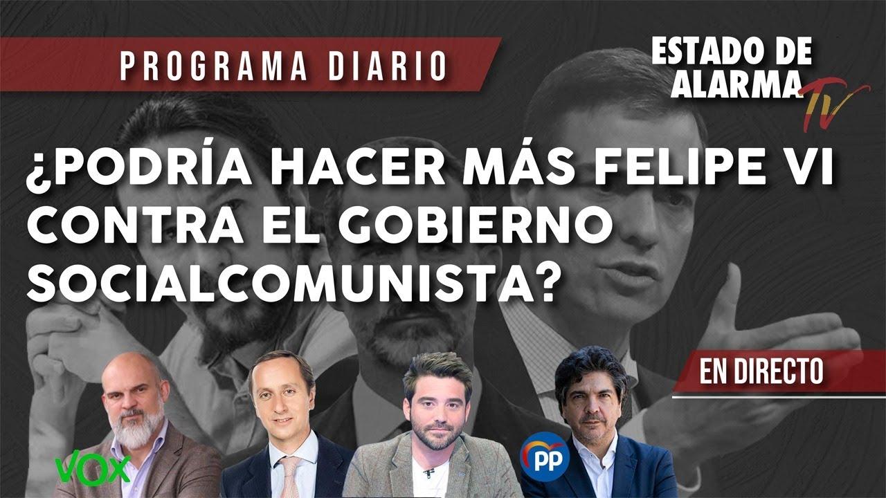 EN DIRECTO con JAVIER NEGRE: ¿Podría HACER MÁS FELIPE VI CONTRA el GOBIERNO SOCIALCOMUNISTA?