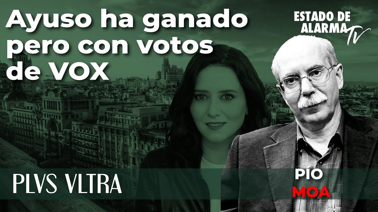 Plus Ultra con Pío Moa: Ayuso ha ganado pero con votos de VOX